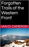 img - for Forgotten Trails of the Western Front book / textbook / text book