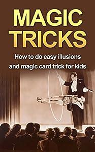 MAGIC TRICKS: How to do easy illusions and magic card tricks for kids (magic, tricks)