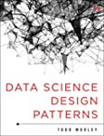 Data Science Design Patterns