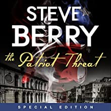 The Patriot Threat: Expanded Edition (       UNABRIDGED) by Steve Berry Narrated by Steve Berry, Scott Brick