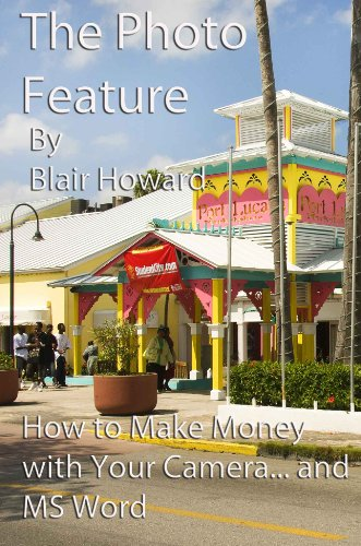 The Photo Feature – How to Make Money With Your Camera… and MS Word