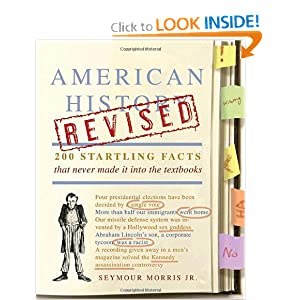 American History Revised: 200 Startling Facts That Never Made It into the Textbooks by