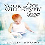 Your Love Will Never Grow | Jeremy Brown