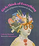 img - for By Catherine Thimmesh Girls Think of Everything: Stories of Ingenious Inventions by Women (Reprint) book / textbook / text book