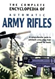 img - for Complete Encyclopedia of Automatic Army Rifles book / textbook / text book
