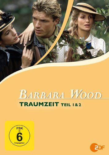 Barbara Wood: Traumzeit, Teil 1 & 2