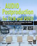 Audio Postproduction for Film and Video: After-the-Shoot solutions, Professional Techniques,and Cookbook Recipes to Make Your Project Sound Better (DV Expert Series)