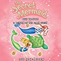 The Secret Mermaid: Deep Trouble & Return of the Dark Queen (       UNABRIDGED) by Sue Mongredien Narrated by Eva Haddon