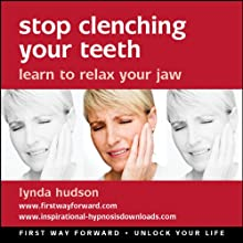 Stop Cenching Your Teeth: Learn to Relax Your Jaw Speech by Lynda Hudson Narrated by  uncredited