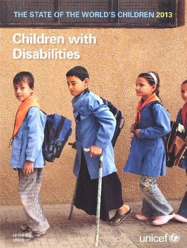 State of the World's Children 2013: Children with Disabilities
