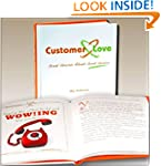 Customer Love: Great Stories About Gr...