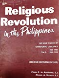 img - for Religious Revolution in the Philippines: The Life and Church of Gregorio Aglipay, 1860-1960. Volume I. book / textbook / text book