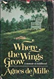 img - for Where the Wings Grow: A Memoir of Childhood book / textbook / text book