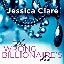 The Wrong Billionaire's Bed: Billionaire Boys Club, Book 3 (       UNABRIDGED) by Jessica Clare Narrated by Jillian Macie