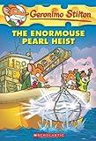 Geronimo Stilton The Enormouse Pearl Heist (Geronimo Stilton (Numbered))