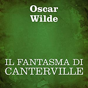 Il fantasma di Canterville [The Canterville Ghost] Audiobook