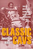 Classic Cavs: The 50 Greatest Games in Cleveland Cavaliers History (Classic Cleveland) Amazon.com