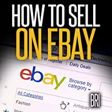 How to Sell on Ebay: The Secret Ebay Recipe (How to Make Money Online) (       UNABRIDGED) by Bri Narrated by David Ayers