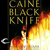 Caine Black Knife: The Third of the Acts of Caine (Act of Atonement, Book One) | [Matthew Stover]