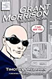 Grant Morrison: The Early Years (1466343354) by Callahan, Timothy