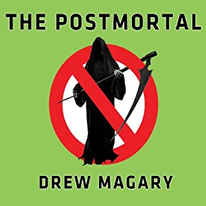 The Postmortal: A Novel | [Drew Magary]
