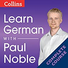 Learn German with Paul Noble: Complete Course: German Made Easy with Your Personal Language Coach | Livre audio Auteur(s) : Paul Noble Narrateur(s) : Paul Noble