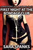First Night at the Bondage Club: Confessions of a Bondage Slut #2