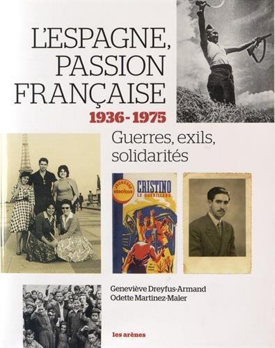 L'Espagne, passion française : 1936-1975