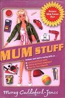 Mum Stuff: Because Mum Knows Best