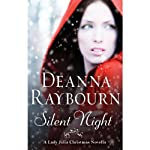 Silent Night: A Lady Julia Christmas Novella (       UNABRIDGED) by Deanna Raybourn Narrated by Ellen Archer