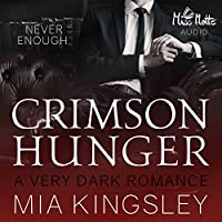 Crimson Hunger: A Very Dark Romance Hörbuch