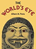 Albert M. Potts The World's Eye