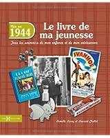 1944, Le Livre de ma jeunesse