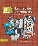 echange, troc Laurent CHOLLET, Armelle LEROY - 1944, Le Livre de ma jeunesse