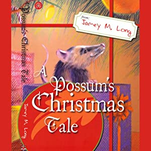 A Possum's Christmas Tale | [Jamey M. Long]