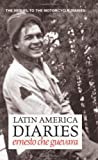 Latin America Diaries: The Sequel to The Motorcycle Diaries (Che Guevara Publishing Project) (0980429277) by Guevara, Ernesto Che