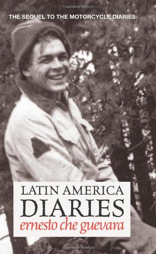 Latin America Diaries: Otra Vez or a Second Look at Latin America (Che Guevara Publishing Project)