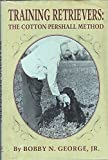 img - for Training Retrievers : The Cotton Pershall Method book / textbook / text book