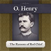 The Ransom of Red Chief: An O. Henry Story | [O. Henry]