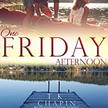One Friday Afternoon: Diamond Lake, Book 2 Audiobook by T.K. Chapin Narrated by Susan Fouche