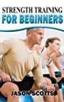 Strength Training For Beginners:A Sta...