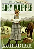 The Ballad of Lucy Whipple (0064406849) by Cushman, Karen