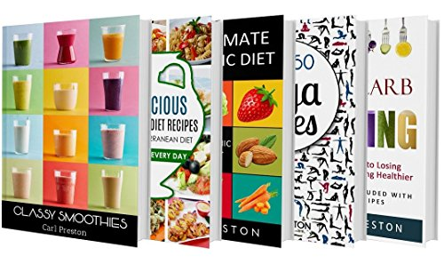 Smoothies: Smoothie Recipes, BOX SET, Smoothies for Weight Loss, Smoothies, Smoothie Diet, Smoothie Recipe Book, Mediterranean Diet, Ketogenic Diet, Yoga ... Diet Recipes, Yoga Poses, Low Carb Recipes) by Katie Patterson, Alan Martins, Carl Preston