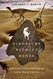 img - for Dinosaurs Without Bones: Dinosaur Lives Revealed by their Trace Fossils book / textbook / text book