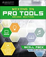 Mixing in Pro Tools: Skill Pack, 2nd Edition ebook download