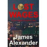 Lost Wages: A Las Vegas Christmas Tale ~ James Alexander