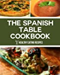 The Spanish Table Cookbook: Vibrant &...