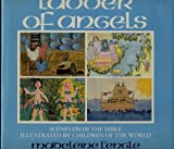 Ladder of Angels: Scenes from the Bible Illustrated by Children of the World