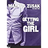 Getting the Girlby Markus Zusak