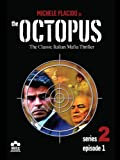 The Octopus: Series 2, Episode 1